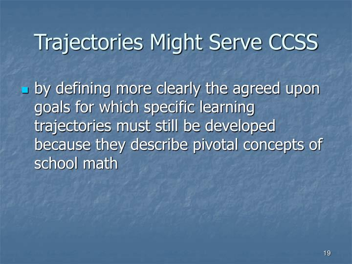 Trajectories Might Serve CCSS