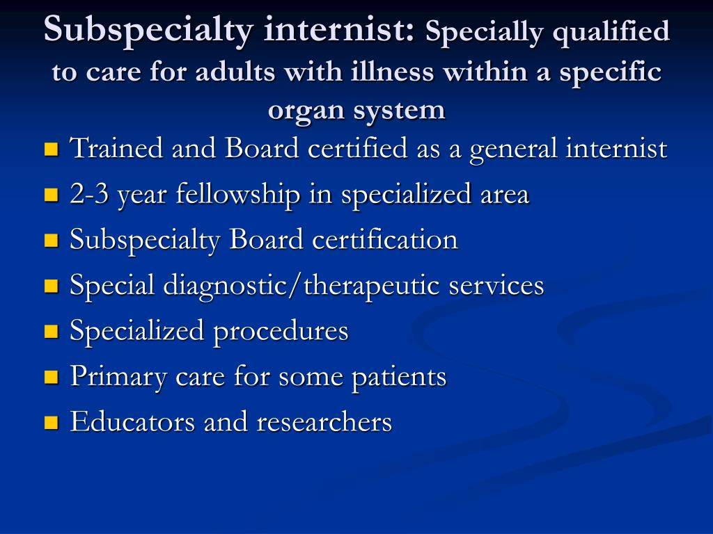 Subspecialty internist: