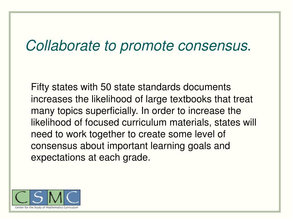 Collaborate to promote consensus