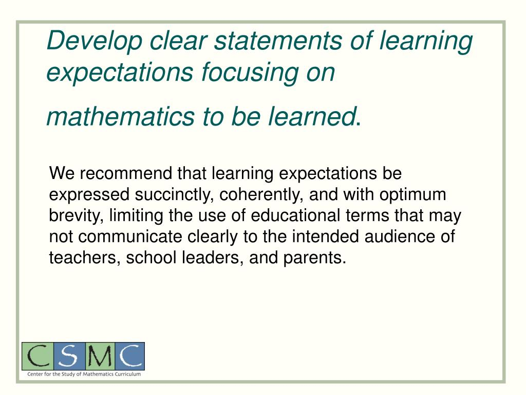 Develop clear statements of learning expectations focusing on mathematics to be learned