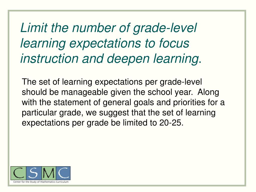 Limit the number of grade-level learning expectations to focus instruction and deepen learning