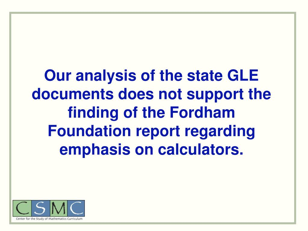 Our analysis of the state GLE documents does not support the finding of the Fordham Foundation report regarding emphasis on calculators.