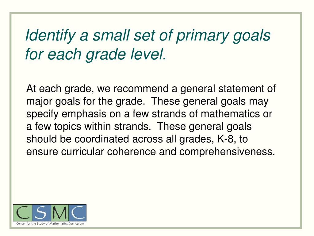 Identify a small set of primary goals for each grade level.