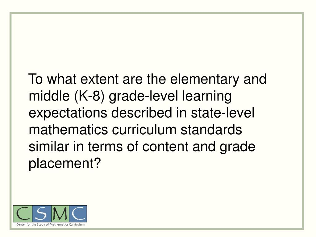 To what extent are the elementary and middle (K-8) grade-level learning expectations described in state-level mathematics curriculum standards similar in terms of content and grade placement?