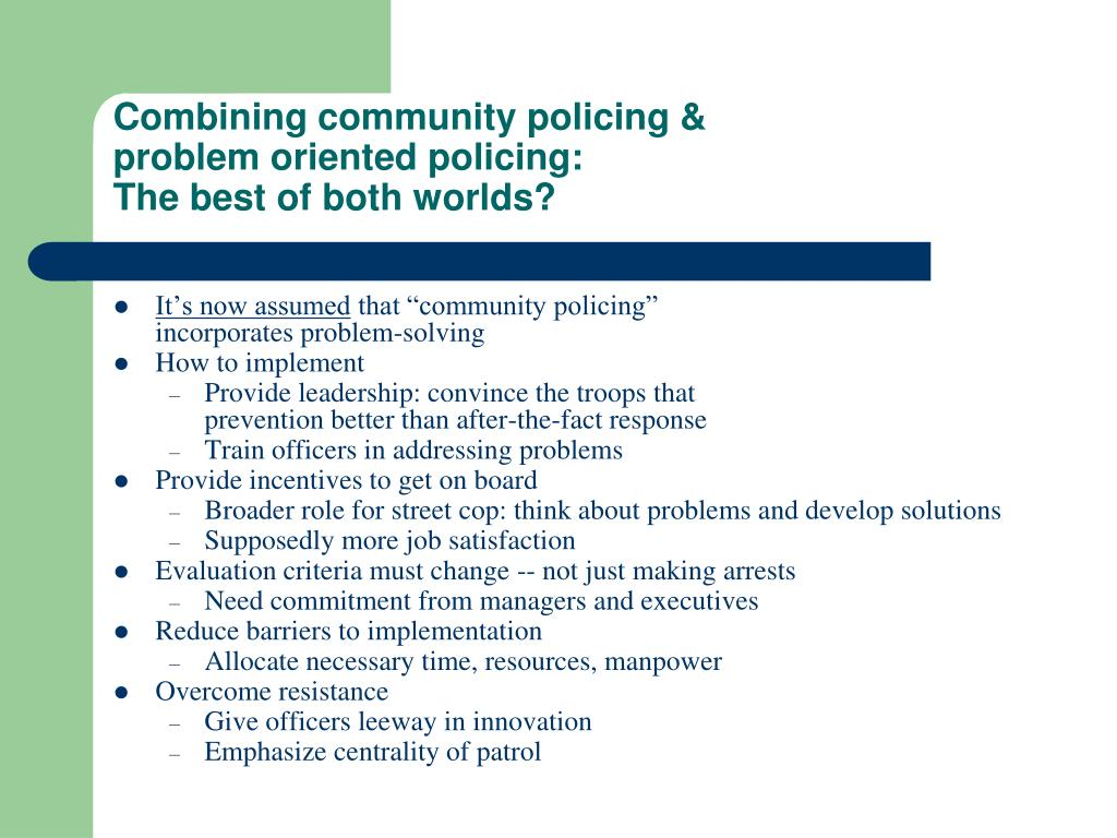 problem oriented policing essays Free essay: problem-oriented policing 4 how should pop be used officers should receive proper training techniques in regards to the application of pop.