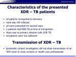 characteristics of the presented xdr tb patients
