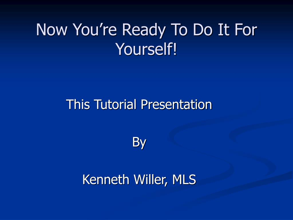 Now You're Ready To Do It For Yourself!