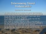 interviewing island professionals14
