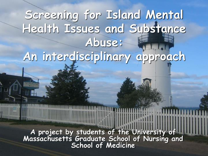 Screening for island mental health issues and substance abuse an interdisciplinary approach l.jpg