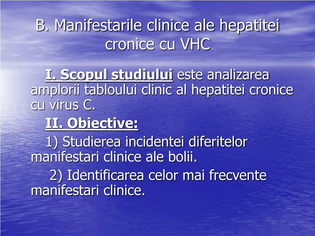 B. Manifestarile clinice ale hepatitei cronice cu VHC