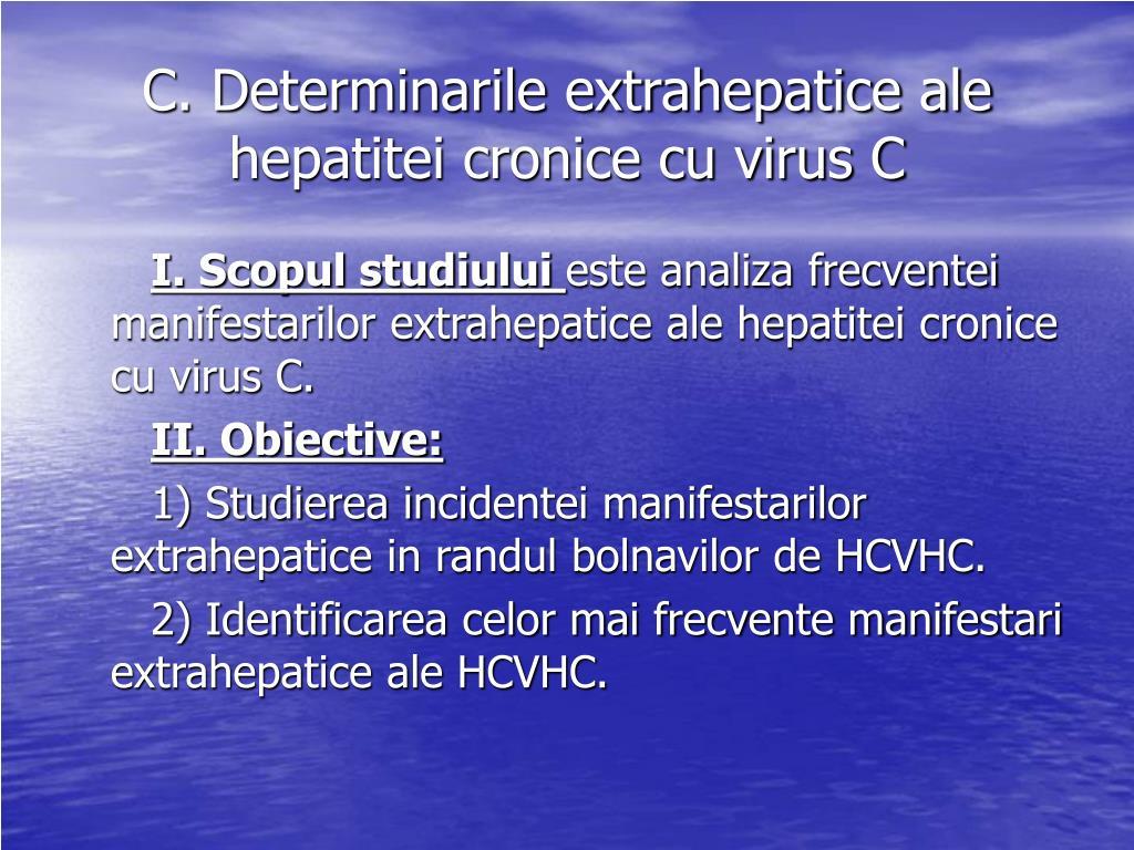 C. Determinarile extrahepatice ale hepatitei cronice cu virus C
