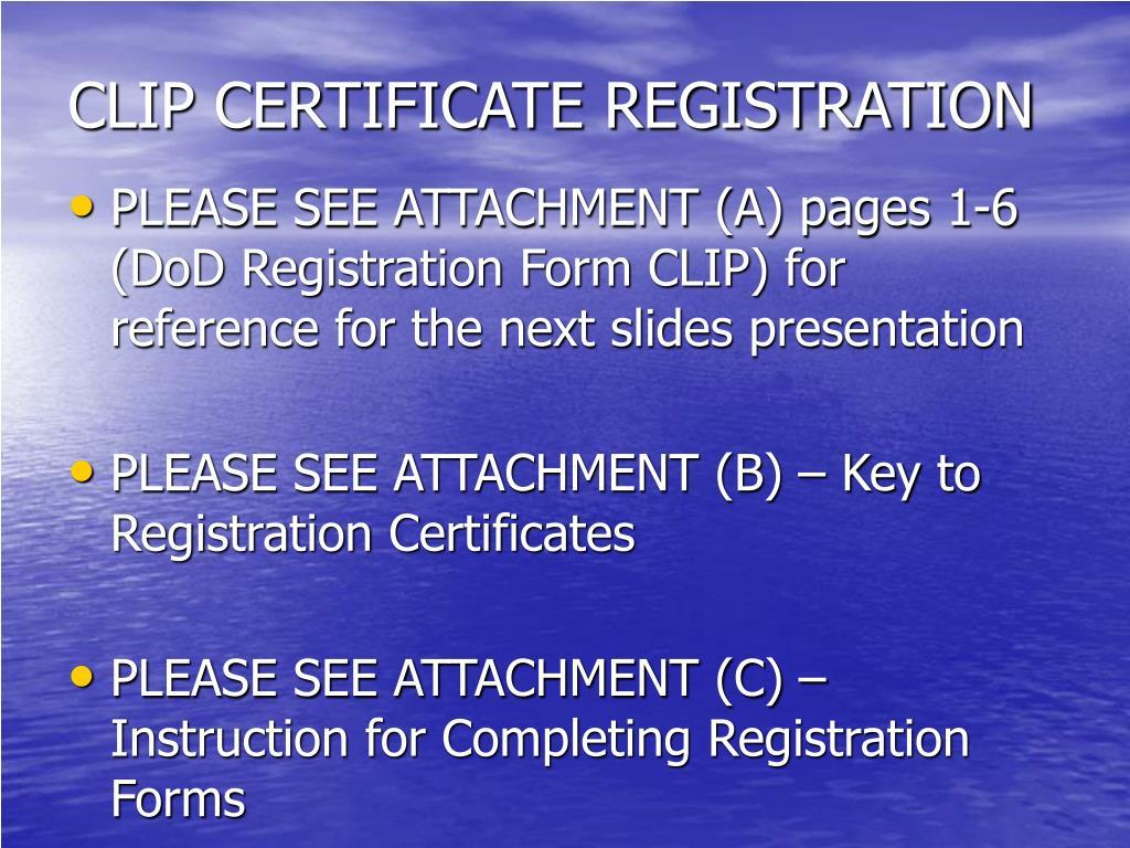 CLIP CERTIFICATE REGISTRATION