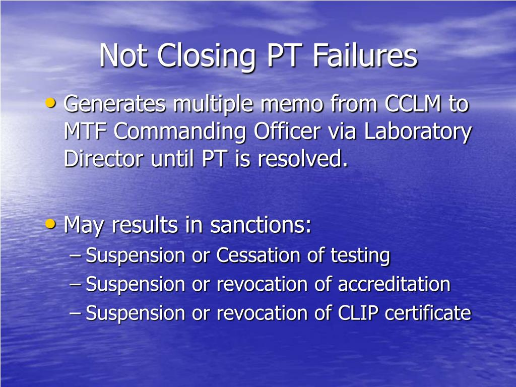 Not Closing PT Failures