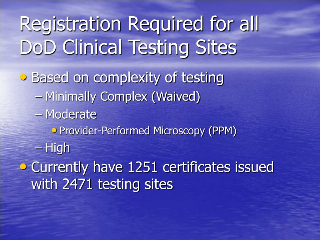 Registration Required for all DoD Clinical Testing Sites