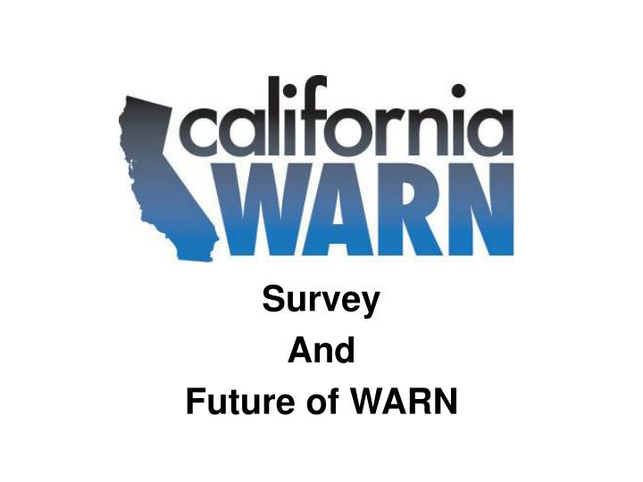 Survey and future of warn l.jpg