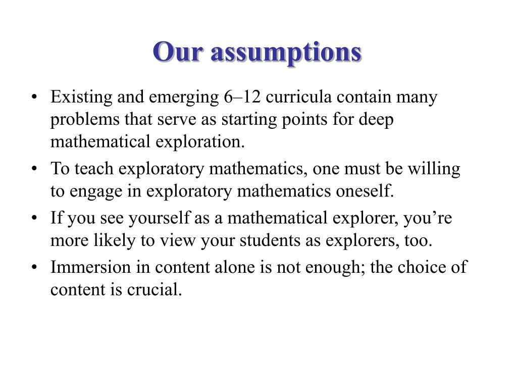 Our assumptions