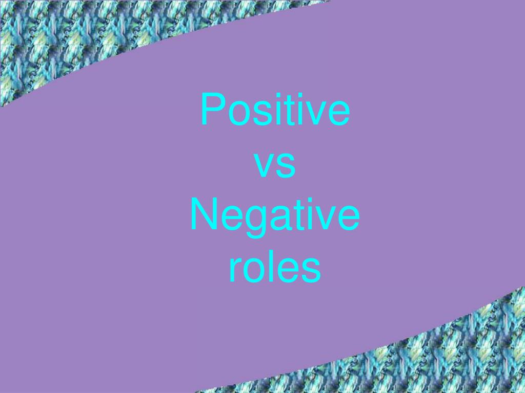 negative and positive roles media Media is a way of communication in the modern world media is divided into electronic media and print media newspapers, magazines and other weekly editorials etc.