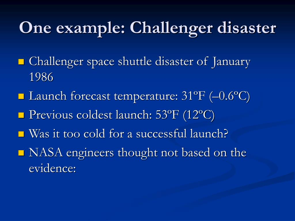 One example: Challenger disaster