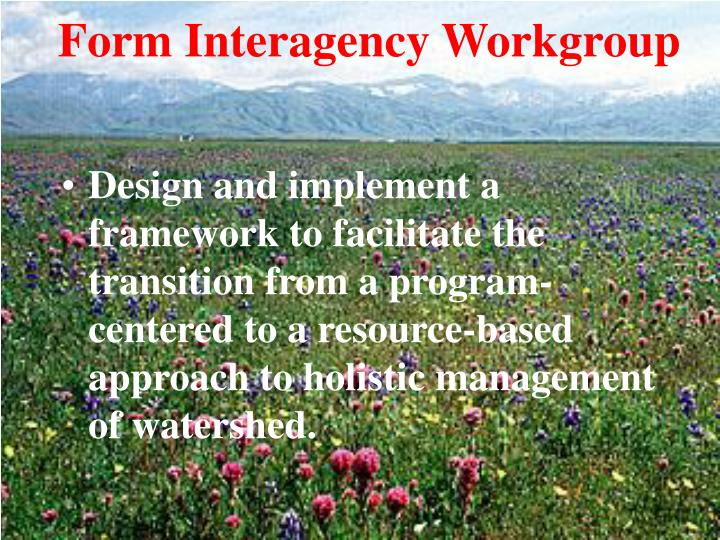 Form interagency workgroup l.jpg