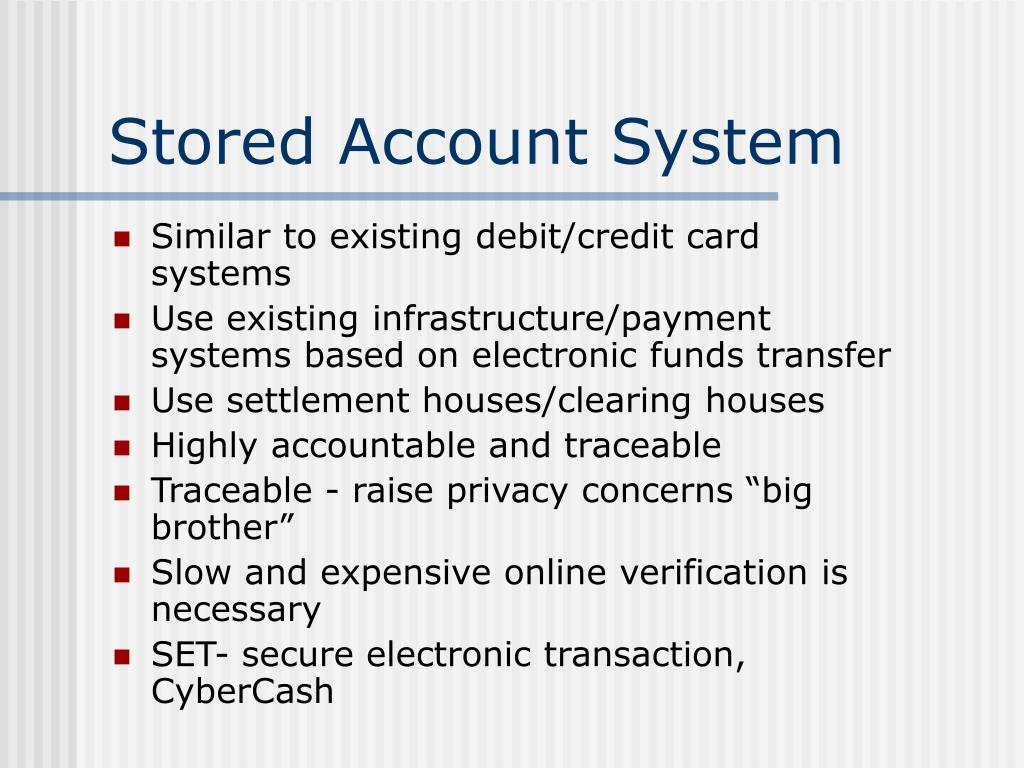 Similar to existing debit/credit card systems