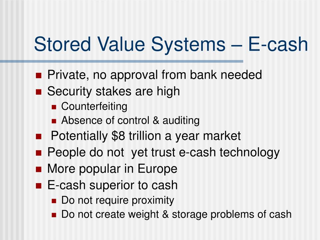 Stored Value Systems – E-cash