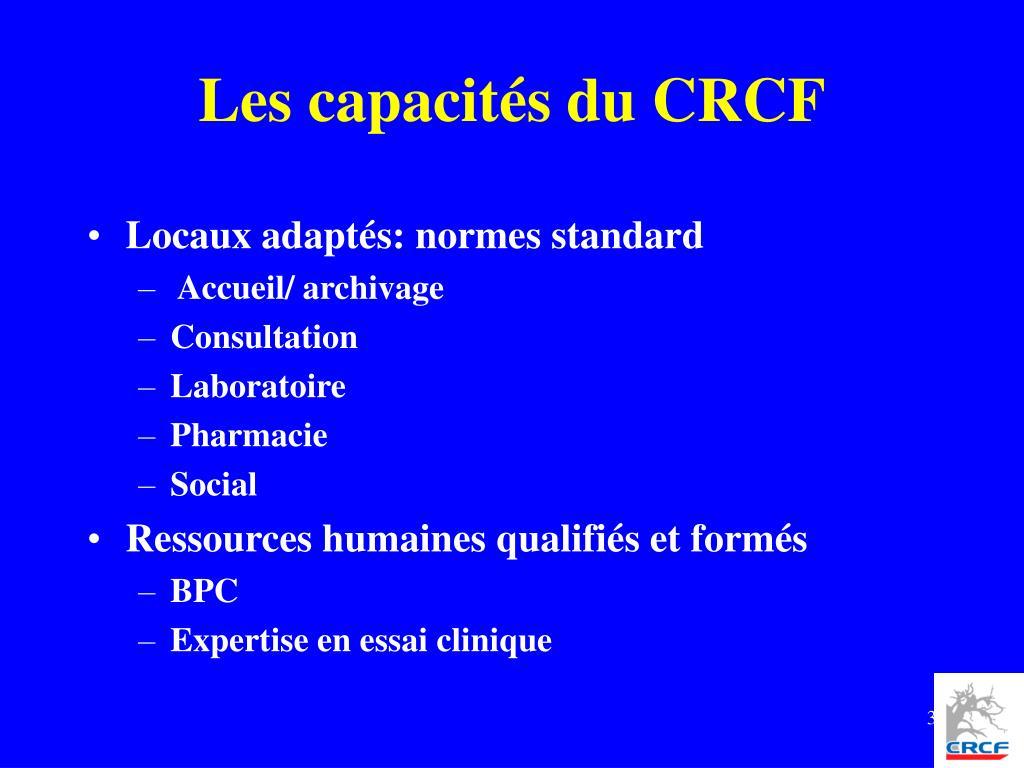 Les capacités du CRCF