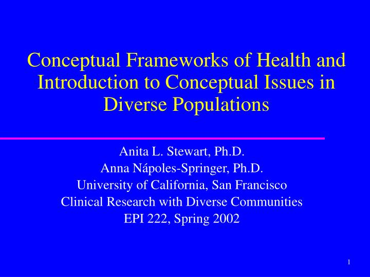 Conceptual frameworks of health and introduction to conceptual issues in diverse populations l.jpg
