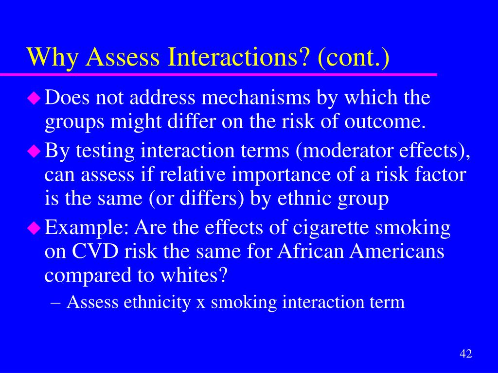 Why Assess Interactions? (cont.)