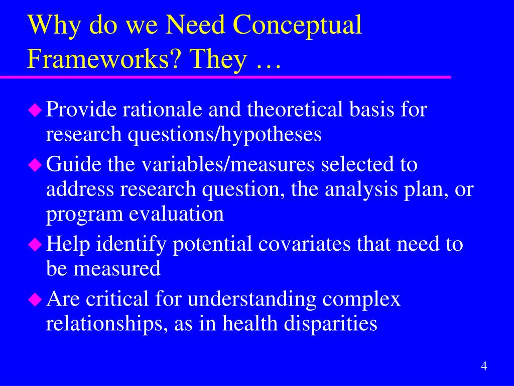 Why do we Need Conceptual Frameworks? They …