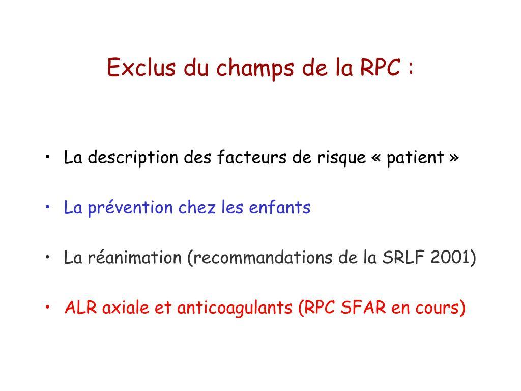 Exclus du champs de la RPC :