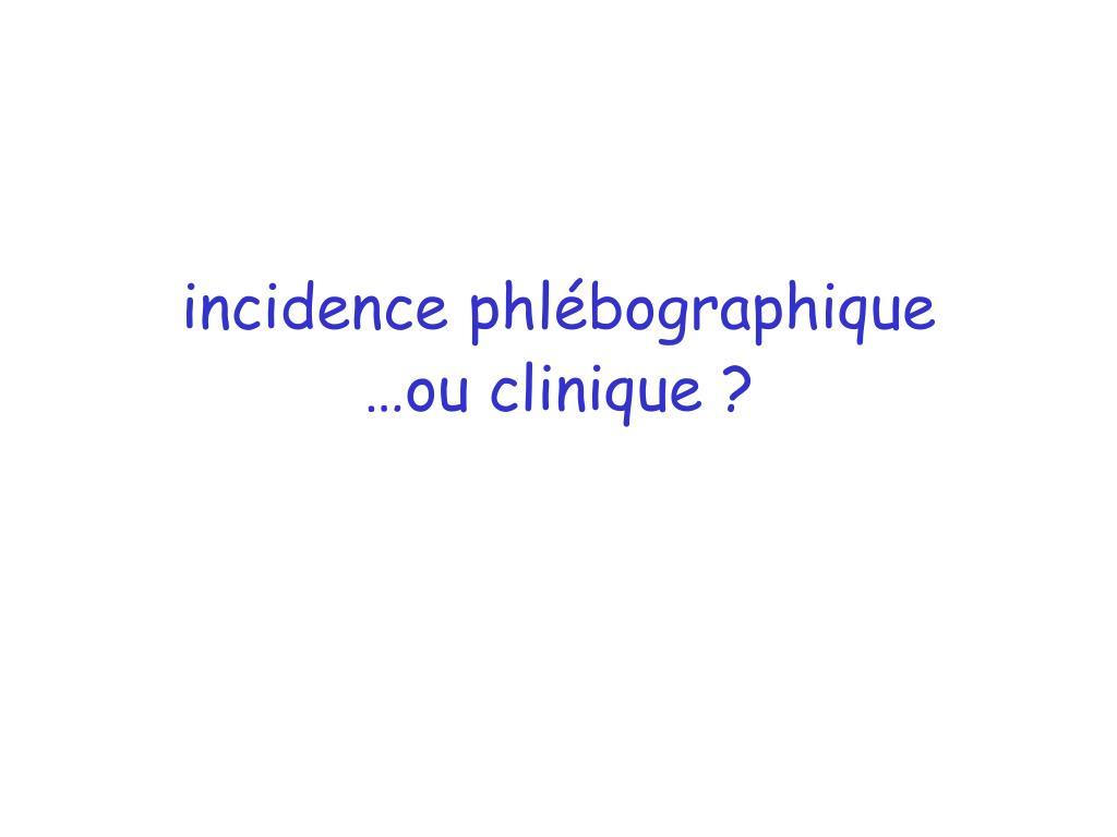 incidence phlébographique