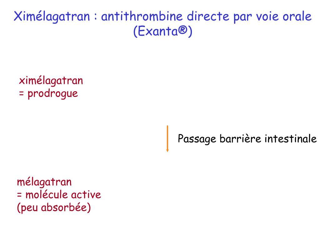 Ximélagatran : antithrombine directe par voie orale