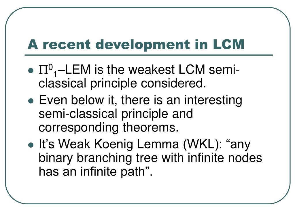 A recent development in LCM