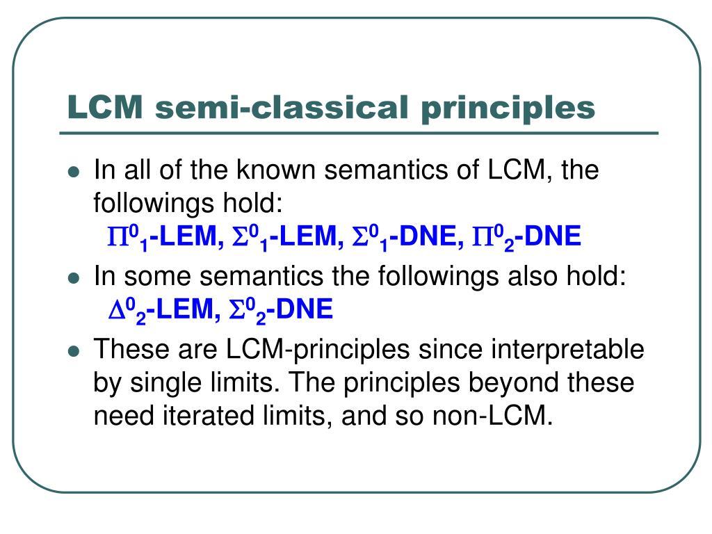 LCM semi-classical principles