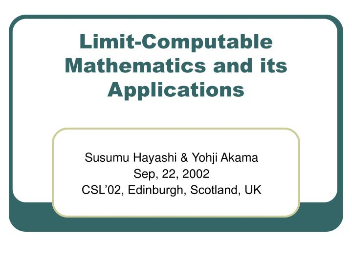 Limit computable mathematics and its applications