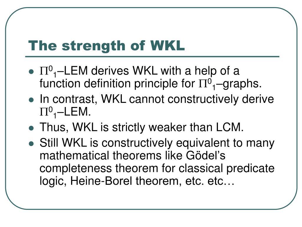 The strength of WKL