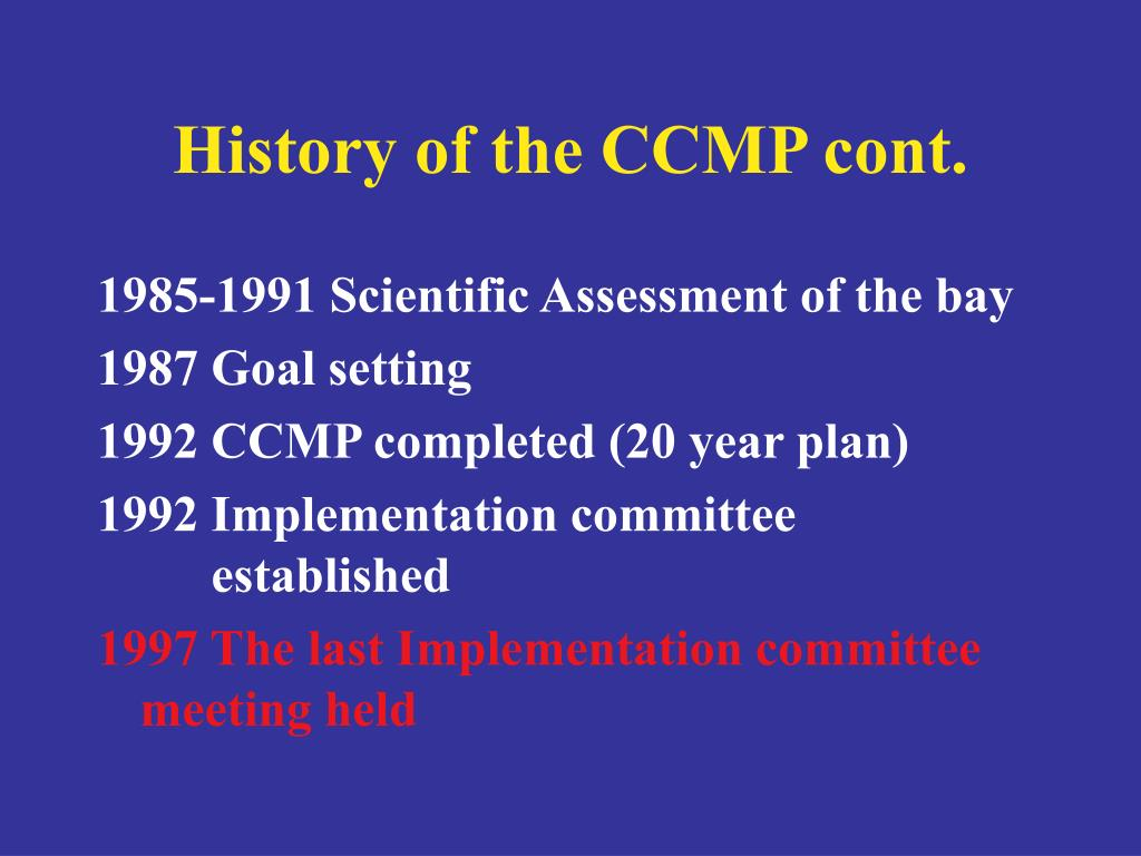 History of the CCMP cont.