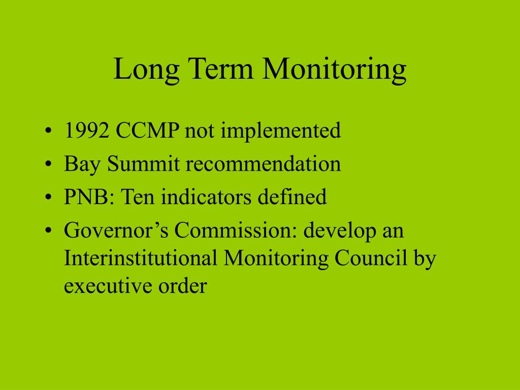 Long Term Monitoring