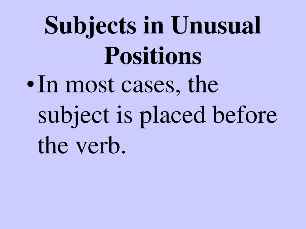 Subjects in Unusual Positions