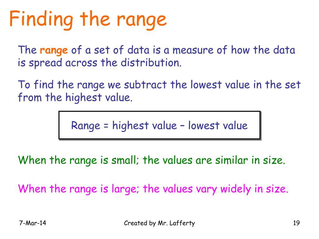 Range = highest value