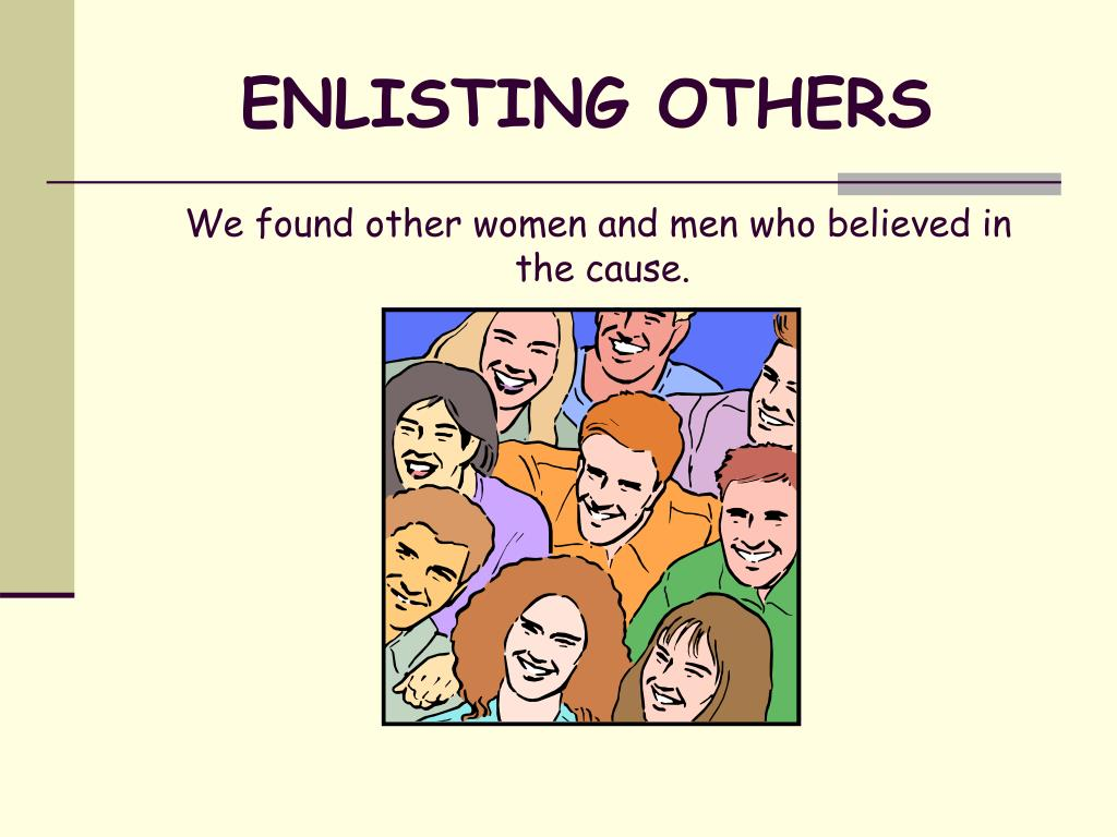 ENLISTING OTHERS