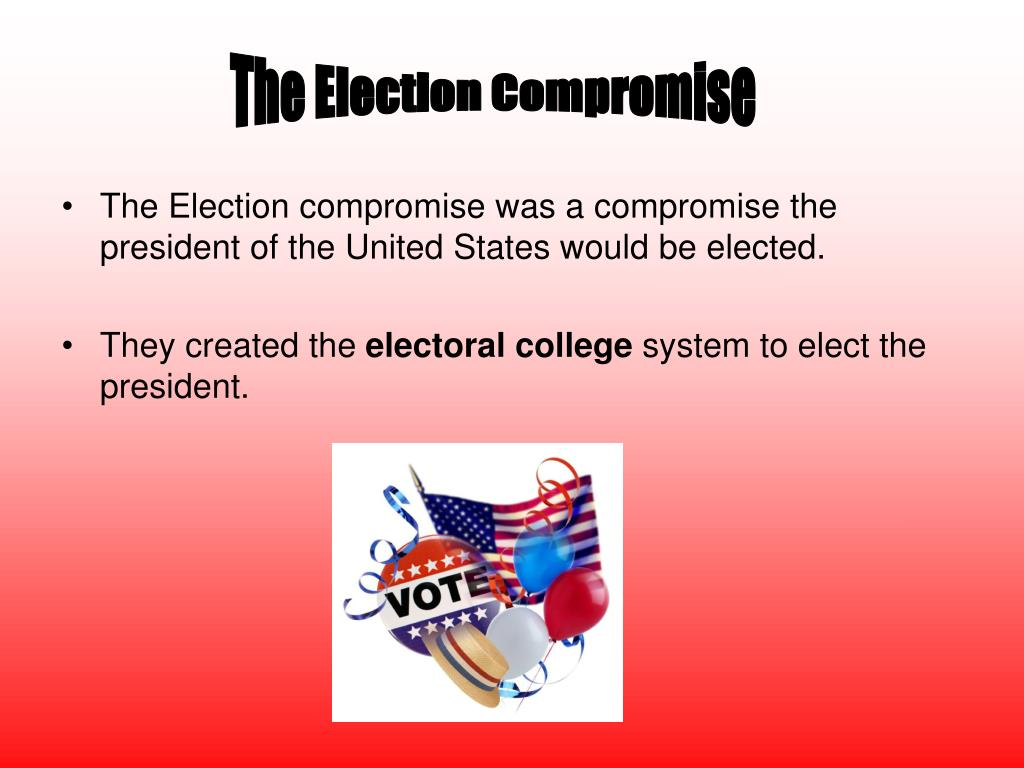 The Election Compromise