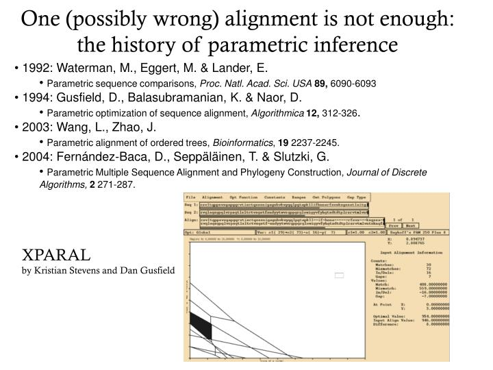 One possibly wrong alignment is not enough the history of parametric inference