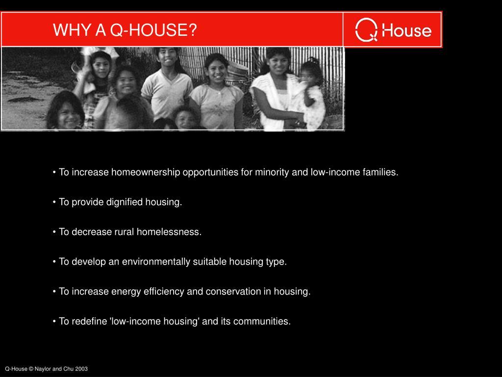 WHY A Q-HOUSE?