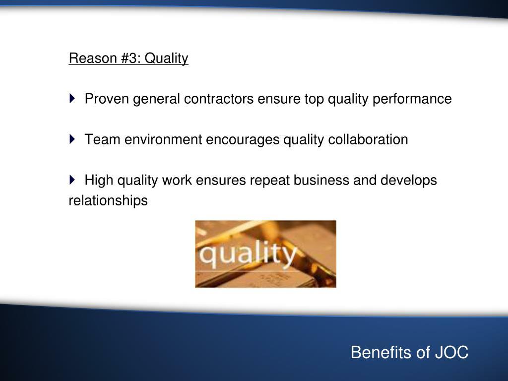 Reason #3: Quality