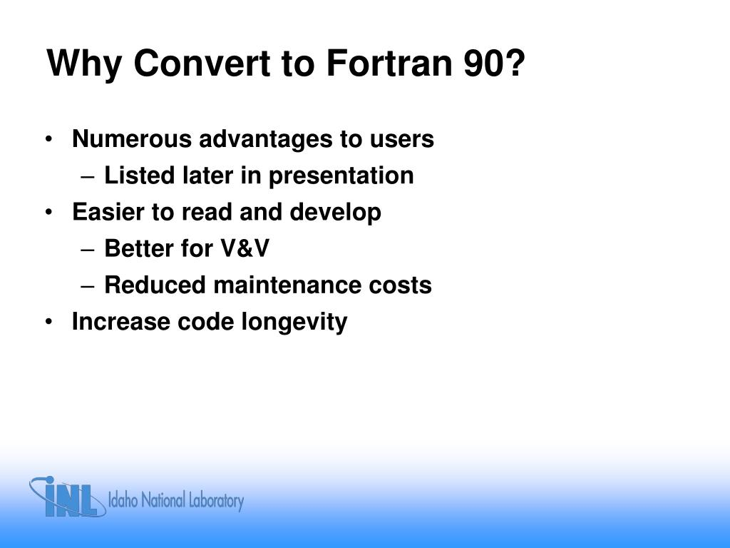 Why Convert to Fortran 90?