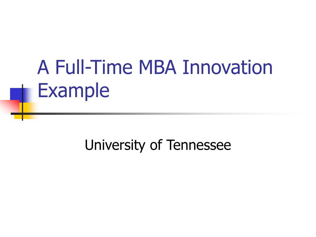 A Full-Time MBA Innovation Example
