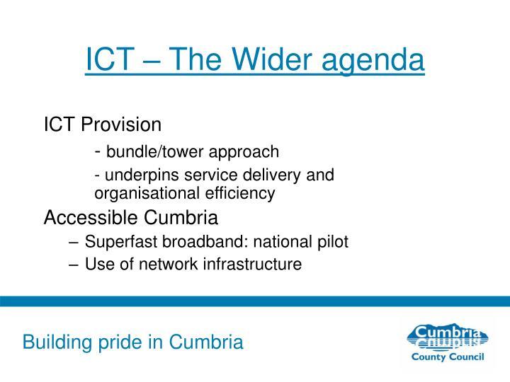 ICT – The Wider agenda