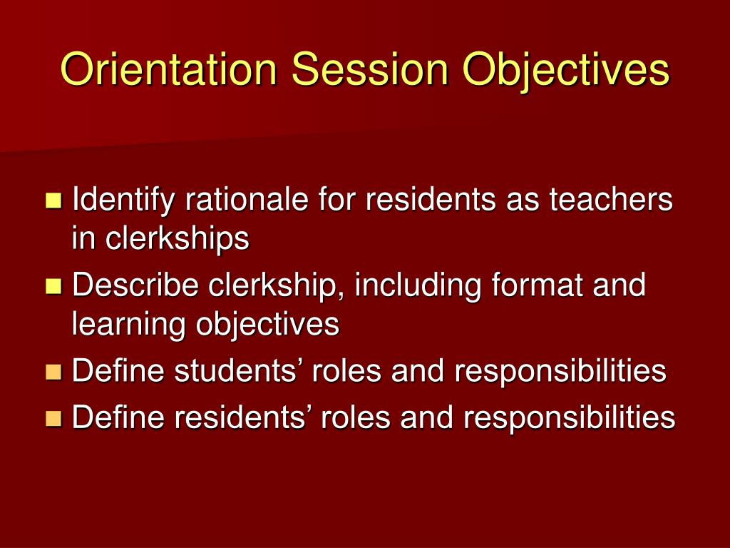 Orientation Session Objectives