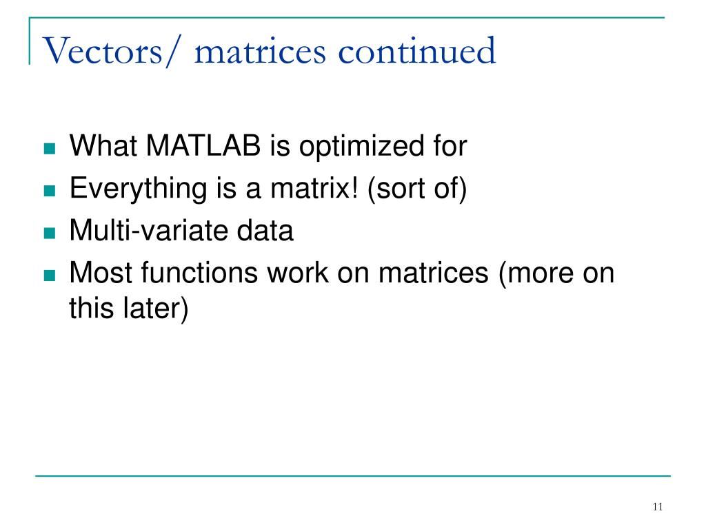 Vectors/ matrices continued
